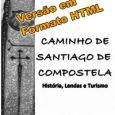 Caminho de Santiago de Compostela - História, Lendas e Turismo - 2016